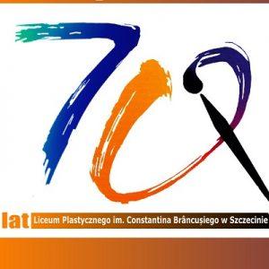 70-lecie Liceum Plastycznego im. Constantina Brancusi w Szczecinie