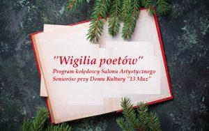 """""""Wigilia poetów"""", wieczór kolędowy Salonu  Artystycznego Seniorów"""